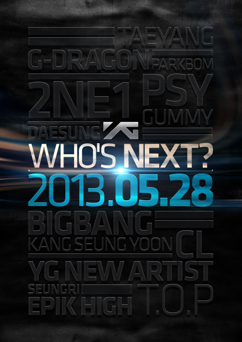 "ygfamilyy:  YG Life Update (130506): ""WHO'S NEXT?"""
