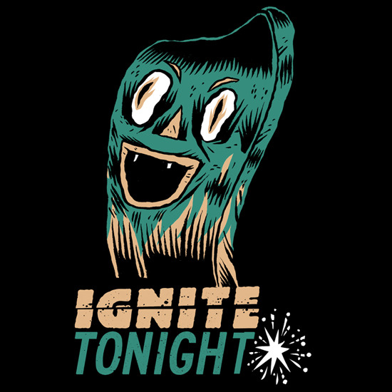 I made this for hometown pop-punk-pals Ignite Tonight