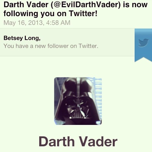 My life is now complete! Darth Vader is following me on twitter! #darkside