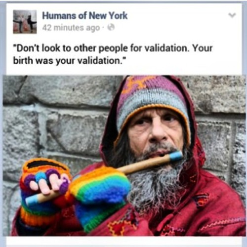 amillyamilly:  #rp #NYC #wisdom #validation @humansofny