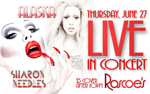 Thursday, June 27 Sharon Needles & Alaska Live in Concert $5 Cover after 10PM  (purchase tickets)