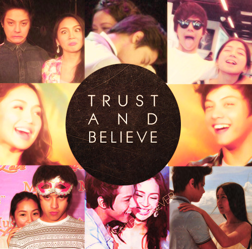 TRUST and BELIEVE in the magic of KathNiel.