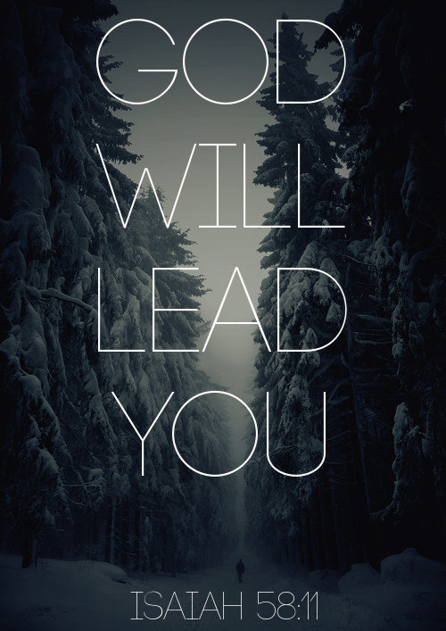 spiritualinspiration:  The LORD will always lead you, satisfy you in a parched land, and strengthen your bones. You will be like a watered garden and like a spring whose waters never run dry. (Isaiah 58:11)