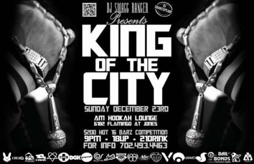 Just got added on to do a quick set @ KING OF THE CITY  THIS SUNDAY DECEMBER 23RD 9PM - 18UP - 21 TO DRINK LOCATED AT AM HOOKAH LOUNGE $200 HOT 16 BARZ COMPETITIONTO SIGN UP PLEASE CONTACT 702-493-4463 hosted by @DJShakespeare http://twitpic.com/bo9uip
