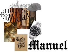 Happy Birthday Manuel by h-h-linda-newell on Polyvore