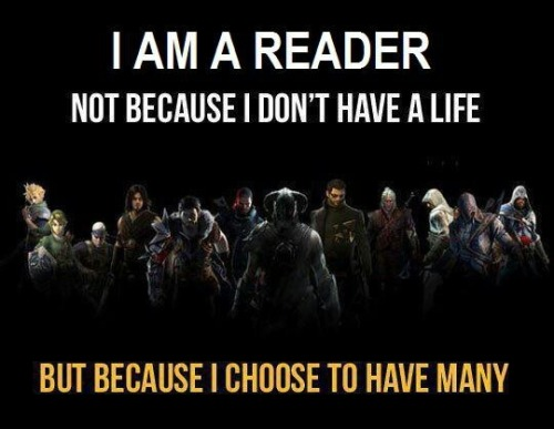 ilovereadingandwriting:  I am a reader (via Books! / I am a reader and I live many lives because of it.)  Hear! Hear!