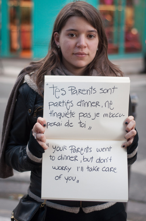 "The poster reads: ""Tes parents son parties dînner, ne tinquiète pas je m'occuperai de toi"" ""Your parents went to dinner, but don't worry I'll take care of you""  — Photographed in Paris, France on November 25th. — Click here to learn more about Project Unbreakable. (trigger warning) Facebook, Twitter, submissions, FAQ, donate to Project Unbreakable, join our mailing list"