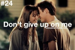 Don't give up on me no matter what