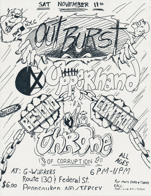 A flyer for Outburst, Upperhand, Beyond Control, and Throne of Corruption at G-Willikers in Pennsauken, New Jersey. I believe this show would have happened in 1989. From an old mailing of material from my friend Eric Weiss (who I haven't heard from in about as many years).
