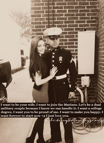 Confession #643: I want to be your wife. I want to join the Marines. Let's be a dual military couple because I know we can handle it. I want a college degree. I want you to be proud of me. I want to make you happy. I want forever to start now <3 I just love you. Photo submitted by cowgirlboots-combatboots