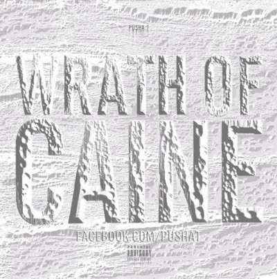 "album cover:""Wrath of Caine"" x Pusha T"