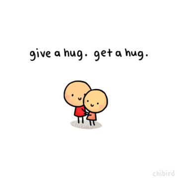 The more hugs you give, the more you get~ <3