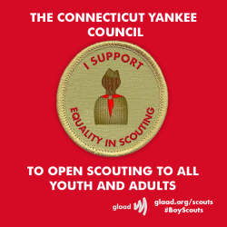 The Connecticut Yankee Council of the Boy Scouts of America has announced that it will open Scouting to all youth and adults. http://www.glaad.org/blog/connecticut-yankee-council-opens-scouting-gay-youth-and-adults