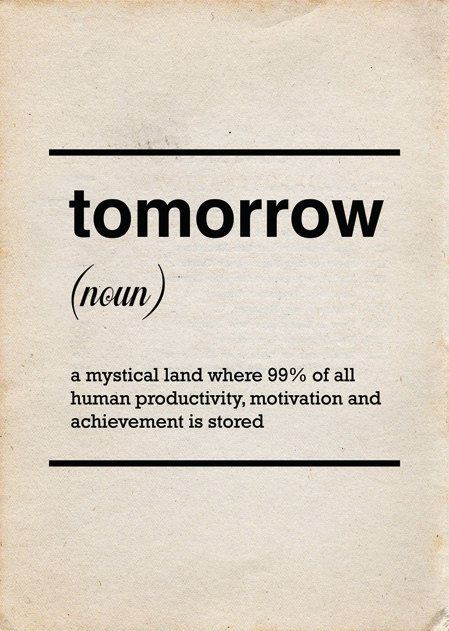 etsy:  There's always tomorrow. Tomorrow Typography Poster by posterguy.