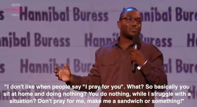 "the-awesome-atheist:  Louis CKs favorite comedian Hannibal Buress on the phrase ""Ill pray for you""  i love atheism"