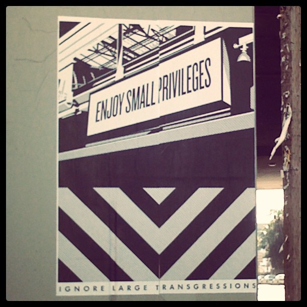#enjoysmallprivileges #ignorelargetransgressions #streetart #wheatpaste #hollywood