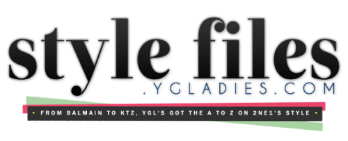 YGLadies presents our newest addition… StyleFiles.ygladies.com! From Balmain to KTZ, YGLadies announces the new, amazing, eye-candy-filled home for 2NE1's fashion & style!  Visit stylefiles.ygladies.com