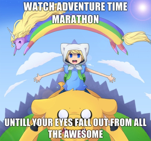 adventuregirl101:  Adventure Time marathon this weekend!!!!! AHHHHH!!!!