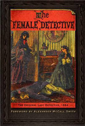 The Female Detective, the first women as a detective in a crime novel - 1864. Narrated by Miss Gladden