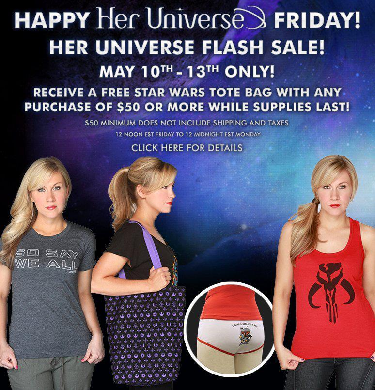 ourwhitehotroom:   HER UNIVERSE FLASH SALE  Her Universe is having a flash sale!  From now through the 13th, you can get tons of their items on sale AND you can get a free tote bag with a purchase of $50 or more while supplies last.  Seriously.  Go check it out! — whitehotroom.com is where we adore Her Universe and the ever wonderful Ashley Eckstein
