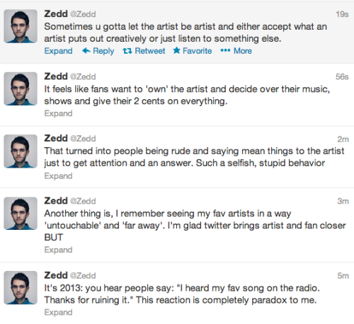 "While I don't really listen to Zedd, I definitely agree with what he's saying. Some ""fans"" really don't act like fans at all."