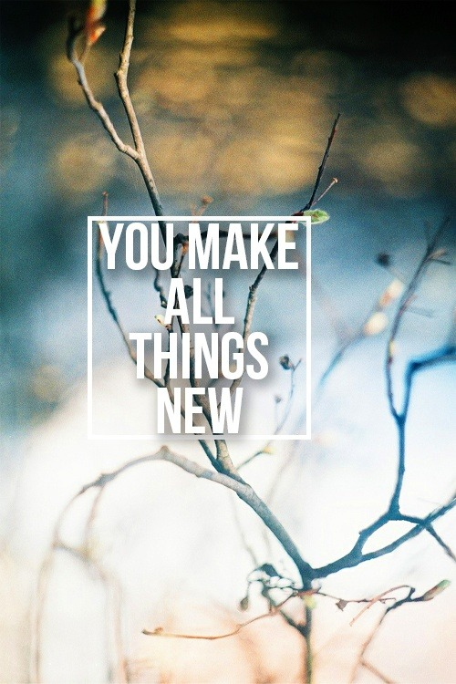 spiritualinspiration:  Father in heaven, thank You for making all things new. I give You this day and invite You to have Your way in every area of my life. I choose to receive all the promises You have in store for me. In Jesus' Name. Amen