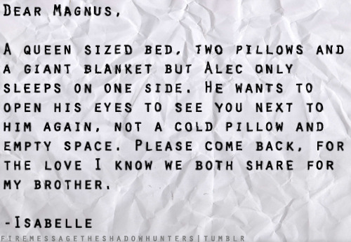 firemessagetheshadowhunters:  Alec always left a space for Magnus for if he chose to return to him.