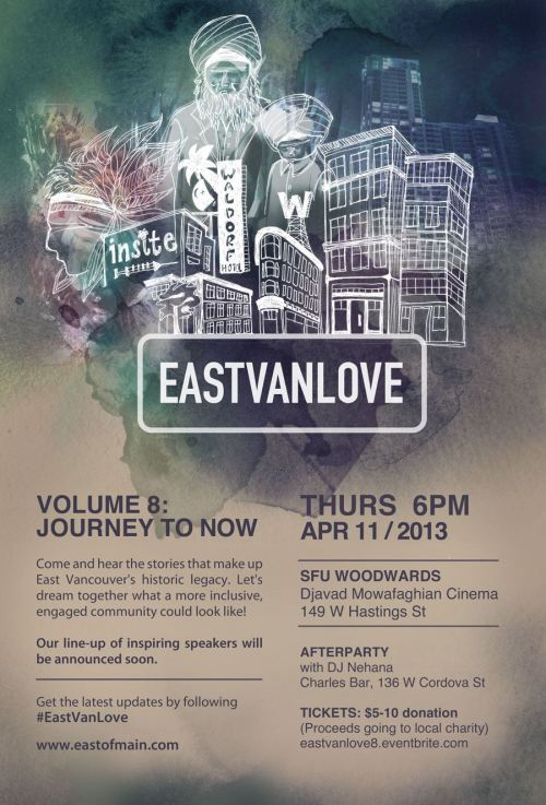 EastVanLove Volume 8: Journey to Now. Just shy of one month away now, I am excited to announce that I will be one of the speakers at this tweetup slated for April 11, 2013 at SFU Woodwards. The complete lineup is available here; tickets are priced at $5 for the month of March with proceeds going to charity, so be sure to reserve your seat soon (price goes to $10 in April). It's a huge honour to be included among such great company; I hope to see you there! Update! Identity and promo collateral for #EastVanLove #EVL8 designed by #KONGcreative - more on the full project here.