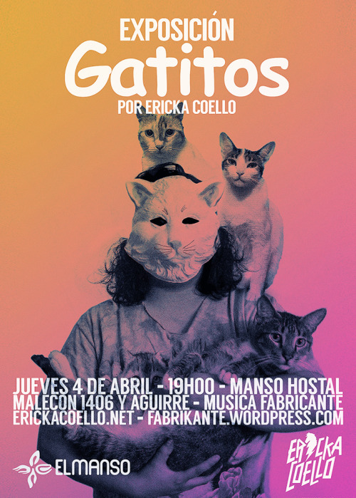 GATITOS POR ERICKA COELLO @ MANSO HOSTAL - JUEVES 4 DE ABRILLink del evento: https://www.facebook.com/events/178908855591908/XO