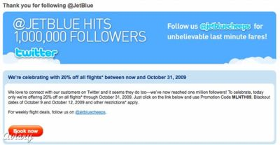 @JetBlue reaches one million followers and gives everyone 20% off tickets. Must book tickets today Promotion Code MLNTH09 More Info (via:mknell:msg)