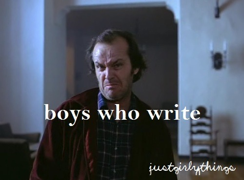 bonesludge:  every boy who writes ever  omglol