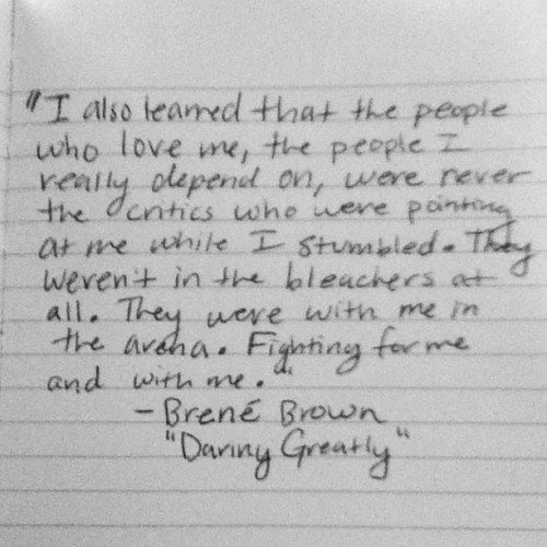 rachelhain:  #brenebrown #daringgreatly #book #novel #quote #inspiration #people #friends #love #besideyou