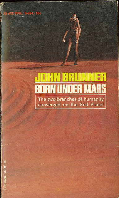 John Brunner - Born Under Mars (Ace G664) on Flickr.John Schoenherr (5 July 1935 - 8 April 2010)Via Flickr: Brunner, John Born Under Mars 1967 Ace G664 Cover by Schoenherr, John