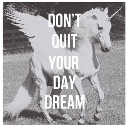 unicorndaily:  Words to live by