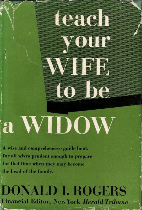 """iconuk01:Amazon reviews for the 1953 classic""""Teach Your Wife to Be a Widow""""https://www.amazon.com/Teach-your-wife-be-widow/dp/B000BK2F9S #it would of course have to look like an accident  #she was so quiet and kept to herself #amazon review"""