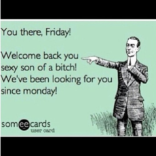 It's Friday you bish! Yeeeee #tgif  #letsgetit #timeforhenn #welcomebackfriday #haveagoodoneeverybody #positivevibez #partyon #instagram #idoitfordabay