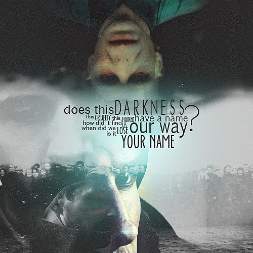 "birdsinfly:  ""does this darkness have a name? (…) is it your name"""