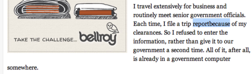 """Each time, I file a trip reportbecause [sic] of my clearances.""   The wrong way to weed out spies John Hamre The Washington Post February 20, 2013"