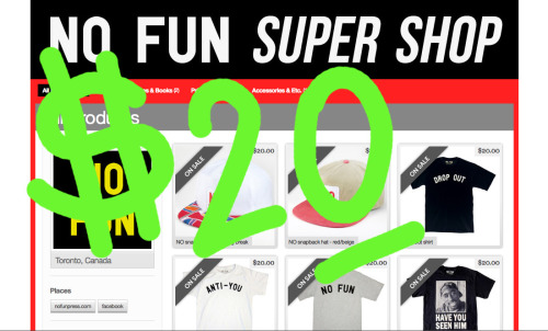 nofunpress:  THIS IS IT!The $20 sale! Its on all week, don't sleep, no codes required.And hey, orders over $45 score a free Blood of the Young watch, on us.  Twenty Dollar sale is still going on skrong! Sorry if you have sent an us an email in the last week or two and haven't heard back yet - I've been out of the studio on a camping adventure in the sand dunes and installing a photography exhibition in Toronto for Contact Photo Festival. No Fun back at it now, thanks for your patience!
