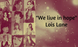 """We live in hope"" — Lois Lane"