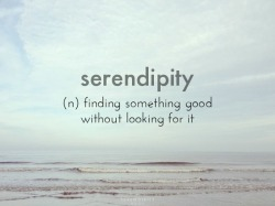 Serendipity. Hope makes life more interesting.