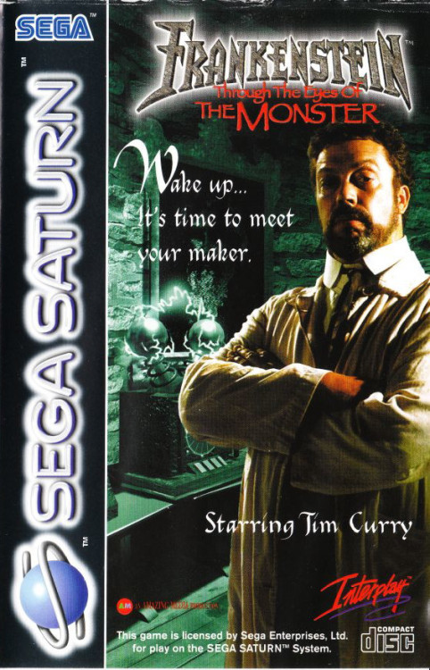 Frankenstein: Through the Eyes of the Monster, Sega Saturn.So, there's a Frankenstein game / interactive movie starring Tim Curry. I think that discovering this fact may have provided me with the impetus to finally pick up a working Sega Saturn.