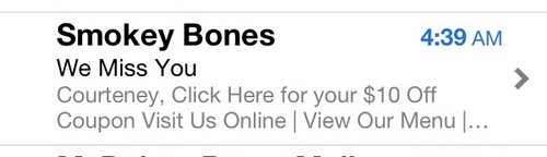 Oh, god, Smokey Bones has been drunk e-mailing me again.