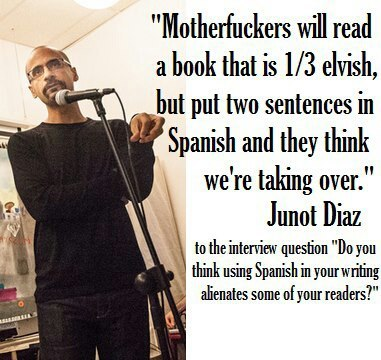 Junot Diaz is a real talk-spitting, Pulitzer Prize-winning, MacArthur Genius Grant-having creative writing professor at MIT. Go read his stuff and get smart.