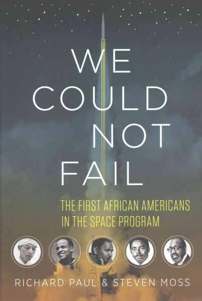 We could not fail : the first African Americans in the space...
