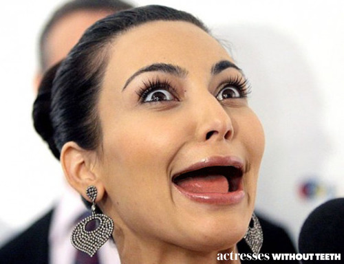 Lol.. Kim Kardashian, withouth teeth!! Found on actresseswithoutteeth.net. Check them out!