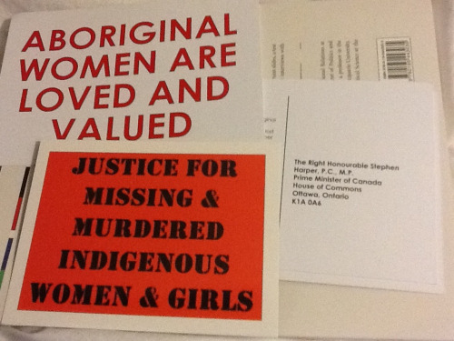 theuprooted:  Postcards addressed to Canadian PM Harper.  Over 600 indigenous women and girls have disappeared or been murdered since the 1970s and numbers are growing.  We call for a national plan of action to end violence against indigenous women and girls.