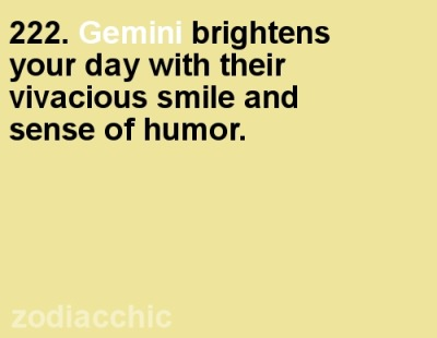 #Gemini brightens your day with their vivacious smile and sense of humor. zodiacchic:  ZodiacChic Post:Gemini