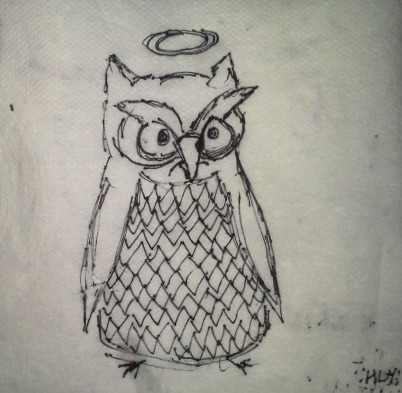 "drew this saint antic owl on the back of bb's already-drawn-on napkin in a bar. ""two drawings one napkin"" is available for viewing above bar register. priced at 1500 OBO."