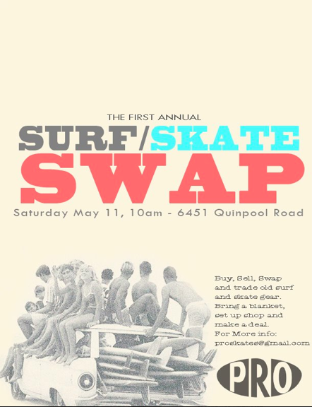 The first annual Surf and Skate Swap at Pro Skates!  Buy, Sell, Swap and Trade your old, used Surf and Skate gear.  Bring a blanket, set up shop and make a couple of bucks or pick up a rad board and wetsuit. Saturday May 11th at 10:00 am 6451 Quinpool Rd in the back parking lot, behind the shop.  It's a good ol' fashioned free for all. Drop by a little early to set up and sell your wares… More info on Facebook.
